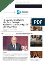 La Noche en 24 Horas Pierde El 60% de Audiencia Tras La Purga de Víctor Arribas - ESdiario