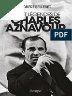 Belleret Robert - Vies Et Legendes de Charles Aznavour
