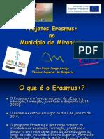 Projectos Erasmus+ no  Município de Mirandela - Apresentação por Paulo Jorge Araújo