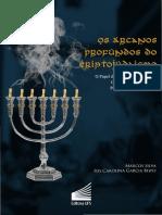 Os Arcanos profundos do criptojudaismo - O papel da Cabala na Resistência Cultural dos Sefardista à Perseguição Inquisitorial.pdf