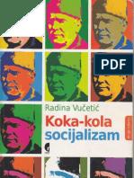 Koka-kola socijalizam, Radina Vučetić [SG] 2012