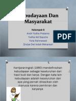 03 PPT KEL.6 Kebudayaan Dan Masyarakat