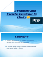 Evaluate and Exercise Prudence in Choices