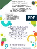 ANÁLISIS DEL IMPACTO AMBIENTAL DE LOS MATERIALES Y PROCEDIMIENTOS DE CONSTRUCCIÓN EN LA EJECUCIÓN DE UNA VIVIENDA.pptx
