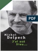 Delpech, Michel - - J'Ai Ose Dieu_
