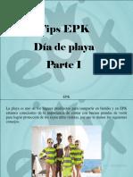 EPK - Tips EPK, Día de Playa
