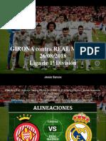 Jesús Sarcos - GIRONA Contra REAL MADRID, 26-08-2018, Liga de 1ra División