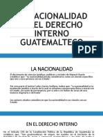 La Nacionalidad en El Derecho Interno Guatemalteco