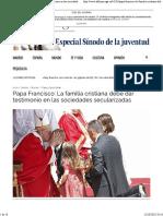 Papa Francisco_ La Familia Cristiana Debe Dar Testimonio en Las Sociedades Secularizadas _ Alfa y Omega