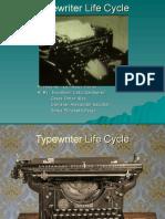 Typewriter Life Cycle