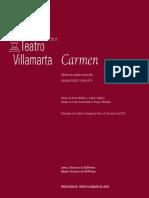 Carmen. Ópera en cuatro actos de GEORGES BIZET (1838-1875) Libreto de Henri Meilhac y Ludovic Halévy, basado en la obra homónima de Prosper Mérimée
