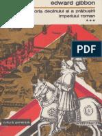 Edward Gibbon - Istoria Declinului Si a Prabusirii Imperiului Roman Vol.3