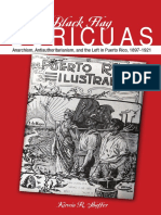 Shaffer, Kirwin R. - Black Flag Boricuas. Anarchism, Antiauthoritarianism and the Left in Puerto Rico, 1897-1921 [University of Illinois Press, 2013].pdf