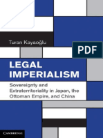 Kayaoglu Turan - Legal Imperialism_ Sovereignty and Extraterritoriality in Japan, the Ottoman Empire, and China (2010).pdf