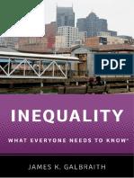 James K. Galbraith - Inequality_ What Everyone Needs to Know (2016, Oxford University Press)