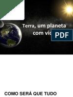 1 Terra Um Planeta Com Vida