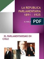 La Republica Parlamentaria 1891 - 1925