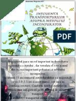 INFLUENTA TRANSPORTURILOR ASUPRA MEDIULUI INCONJURATOR.pptx