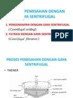 PROSES PEMISAHAN DENGAN GAYA SENTRIFUGAL.pptx