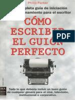Parker Philip - Como Escribir El Guion Perfecto.PDF