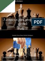 Armando Nerio Hanoi Guedez Rodríguez - 5 Consejos Para Progresar en Ajedrez, Parte II