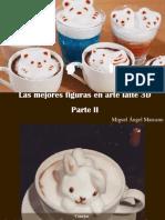 Miguel Ángel Marcano - Las Mejores Figuras en Arte Latte 3D, Parte II