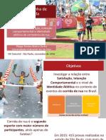 SEMEAD16_ALÉM DA LINHA de CHEGADA_satisfação, Intenção Comportamental e Identidade Atlética