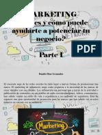 Danilo Diaz Granados - Marketing, ¿Qué Es y Cómo Puede Ayudarte a Potenciar Tu Negocio?, Parte I