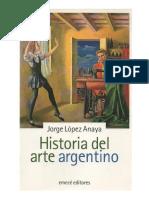 Jorge López Anaya - Historia Del Arte Argentino (Capítulos 6 Al 11)
