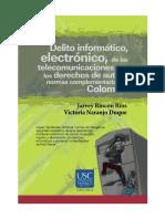 69374093-Delito-informatico-electronico-de-las-telecomunicaciones-y-de-los-derechos-de-autor-y-normas-complementarias-en-Colombia.pdf