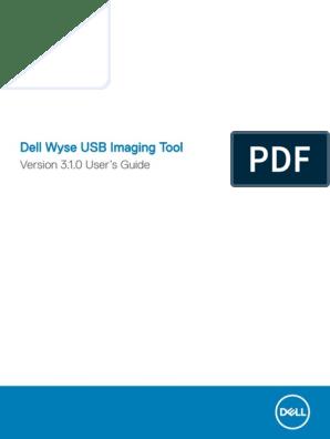 Dell Wyse USB Imaging Tool v3 1 0 Release Notes V2