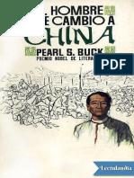El hombre que cambio a China - Pearl S Buck.pdf