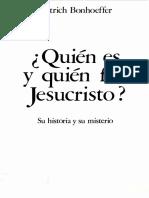 BONHOEFFER, Dietrich (1971), Quien Es y Quien Fue Jesucristo. Su Historia y Su Ministerio. Barcelona, Libros El Nopal (Ediciones Ariel)