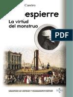Robespierre. La Virtud Del Monstruo - Castro, Demetrio
