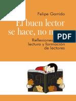 Felipe Garrido - El buen lector se hace, no nace.pdf