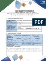 Guía de actividades y rúbrica de evaluación - Tarea 2- Aplicar métodos y topologías para la implementación de redes de transporte y distribución con fibras ópticas.docx