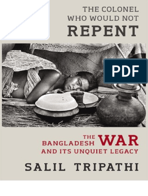 The Colonel who Would Not Repent: The Bangladesh War and Its Unquiet