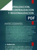 Centralizacion, Descentralizacion y Regionalizacion