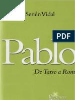 Pablo de Tarso, Senén Vidal.