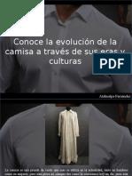 Atahualpa Fernández - Conoce La Evolución de La Camisa a Través de Sus Eras y Culturas