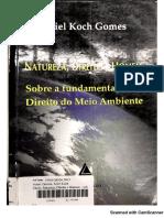Natureza, Direito e Homem - Sobre a Fundamentação Do Direito Do Meio Ambiente - Ariel Koch Gomes