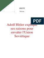 Hitler Adolf - Adolf Hitler explique ses raisons pour envahir l'Union SoviÇtique