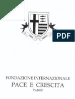 Relazione Illustrativa Della Fondazione InterNazionAle Pace e Crescita - http://www.fortunadrago.it