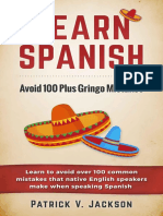 Learn Spanish Avoid 100-Plus Gringo Mistakes Learn to Avoid Over 100 Common Mistakes That Native English Speakers Make