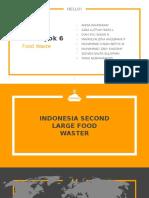 [KELOMPOK 6] INDONESIA PEMBUANG MAKANAN TERBESAR KEDUA DI DUNIA.pptx