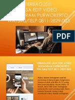 TERBAGUS!!! Jasa Edit Video Instagram Purwokerto, WA/SMS/Telp 0811-2829-003
