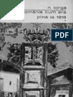 Nicolae Iorga - România Cum Era Pînă La 1918. Volumul 1 - România Munteană