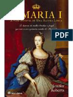 D Maria I a Vida Notavel de Uma Rainha Louca