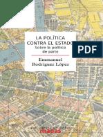 Emmanuel Rodriguez Lopez_La politica contra el estado (2018).pdf