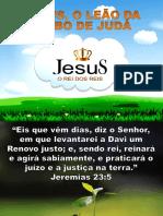 Evangelizacao_CIAS_Out 2018_Jesus o Leao Da Tribo de Juda_Jesus o Rei Dos Reis
